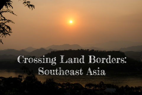 Crossing Land Borders - Southeast Asia