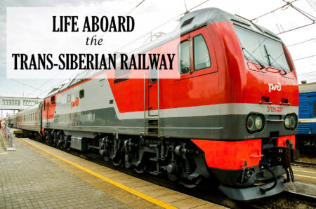 Life Aboard the Trans-Siberian Railway